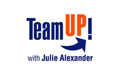 Team UP with Julie Alexander, CSP